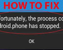 "Fix ""Unfortunately the process.com.android.phone Has Stopped"""