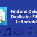 How To Delete Duplicate Files On Android Phones