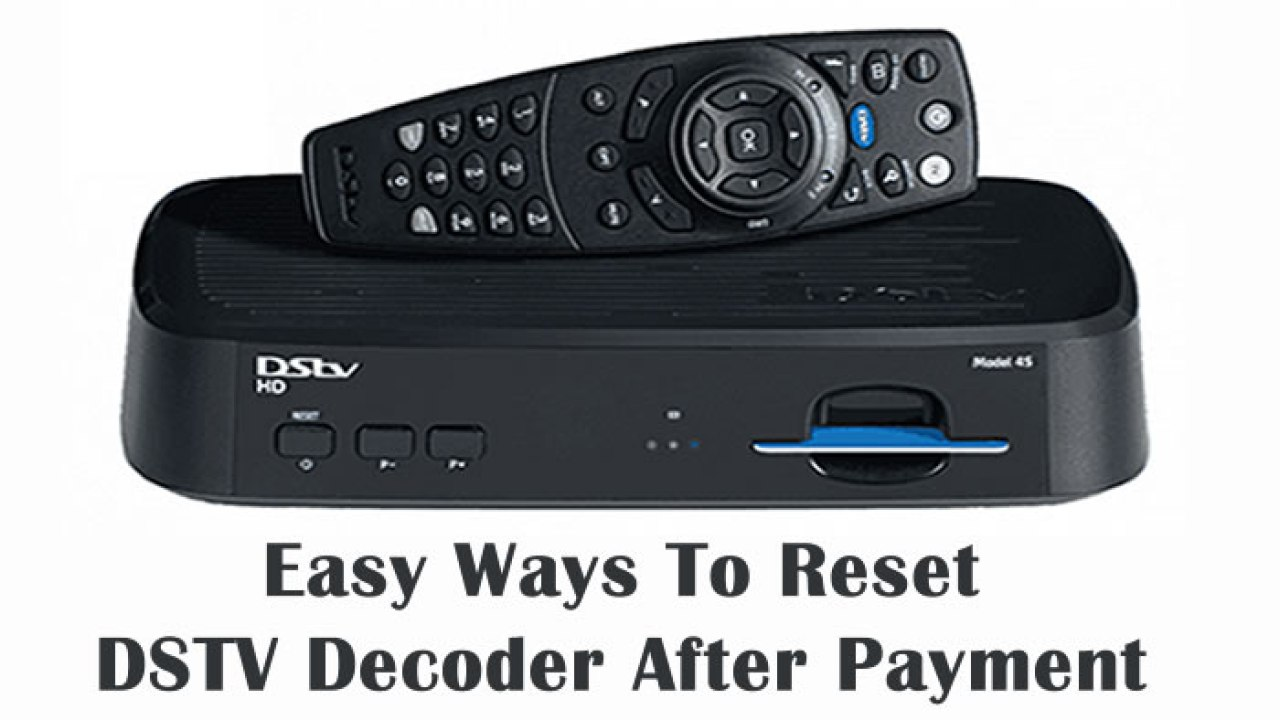 How To Reset DSTV Decoder After Payment - ONLINE DAILYS