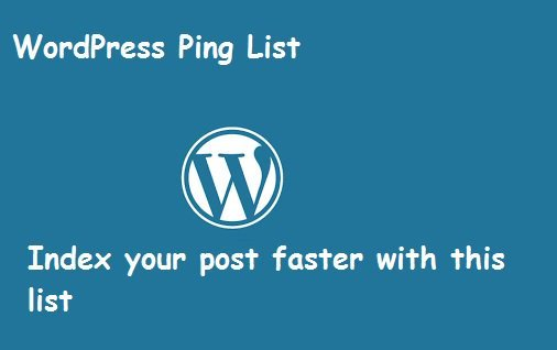 WordPress Ping List For Faster Indexing in 2020