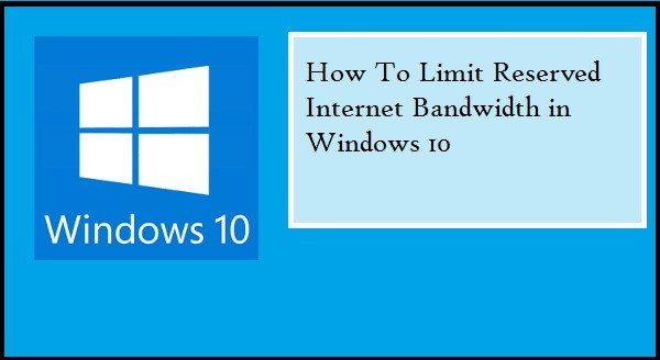 How To Limit Reserved Internet Bandwidth in Windows 10 Easily
