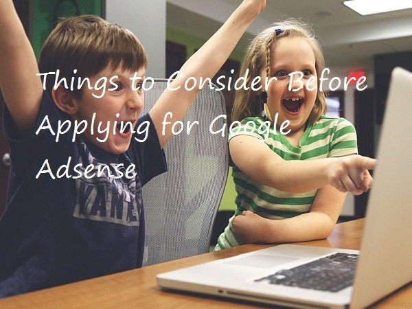 Things to Consider Before Applying for Google Adsense in 2021