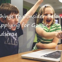 Things to Consider Before Applying for Google Adsense