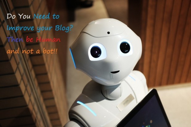 Do you want to improve your blog - Be Human