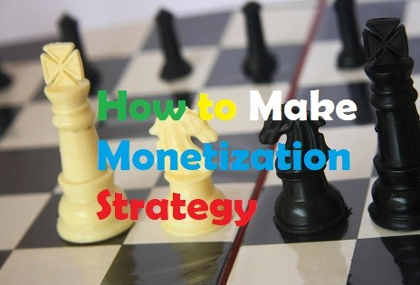 How To Make A Monetization Strategy in 2021