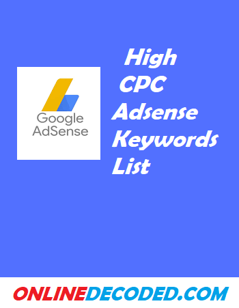 High CPC Adsense Keywords List {Updated 2019} - Onlinedecoded