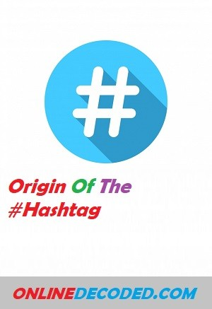 Origin of the Hashtag in Social Media