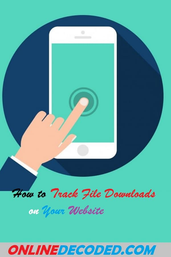 How To Track File Downloads on Your Website Easily in 2021