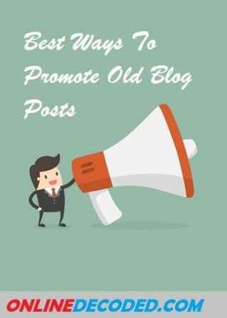 Best Ways To Promote Old Blog Posts