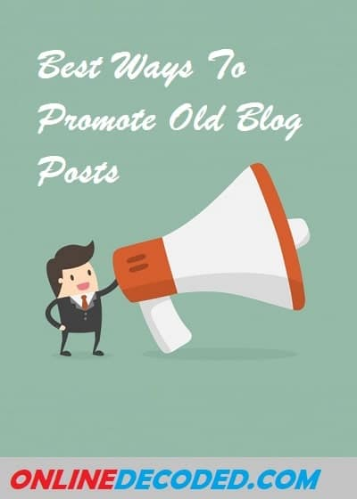 Best Ways To Promote Old Blog Posts