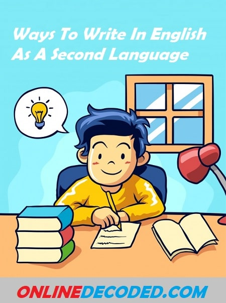 4 Ways To Write In English As A Second Language