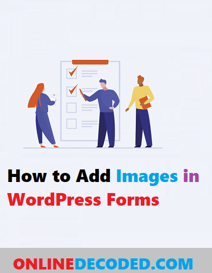 How to Replace Radio Buttons and Check boxes with Images Easily in WordPress Forms?