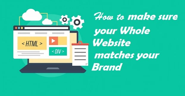 make sure your Whole Website matches your Brand