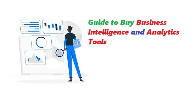 A Guide to Buying Business Intelligence and Analytics Tools