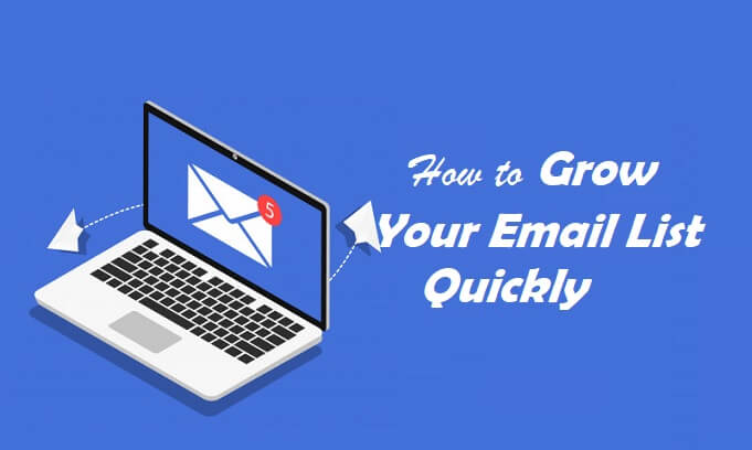 How to grow your email list quickly