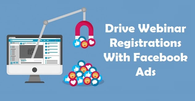 How To Drive Webinar Registrations With Facebook Ads in 2021