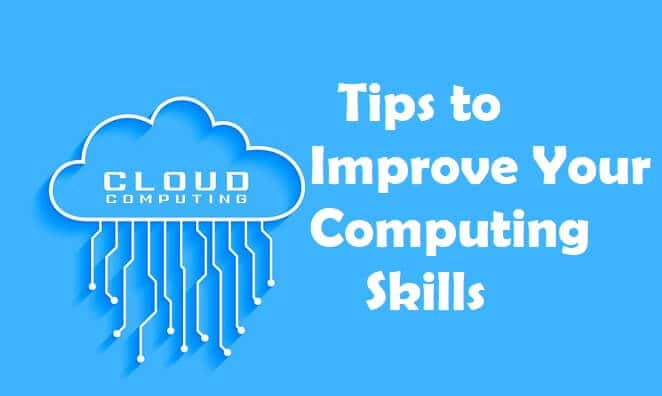 Tips to improve your computing skills