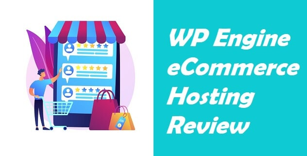 WP Engine eCommerce Hosting Review