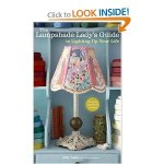 Book Review--The Lampshade Lady's Guide to Lighting Up Your Life: 50 Custom Lampshades and Lamps