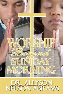 2010 Book List- Worship Beyond Sunday Morning, Rev. Allyson Nelson Abrams