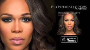 Michelle Williams feat. Fantasia – If We Had Your Eyes Remix  (Song and mp3 download)