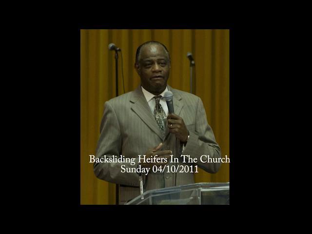Pastor Emery Moss, Jr. – Backsliding Heifers In The Church