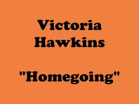 Victoria Hawkins-Westbrook – Homegoing (Song)