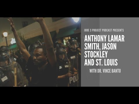 Anthony Lamar Smith, Jason Stockley and St. Louis | Dr. Vince Bantu