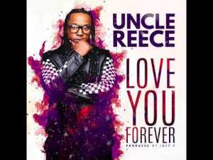 Uncle Reece – Love You Forever