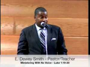 """""""Ministering with No Voice""""-E. Dewey Smith Jr."""