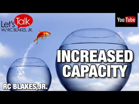 YOU NEED INCREASED CAPACITY TO SUCCEED! RC BLAKES