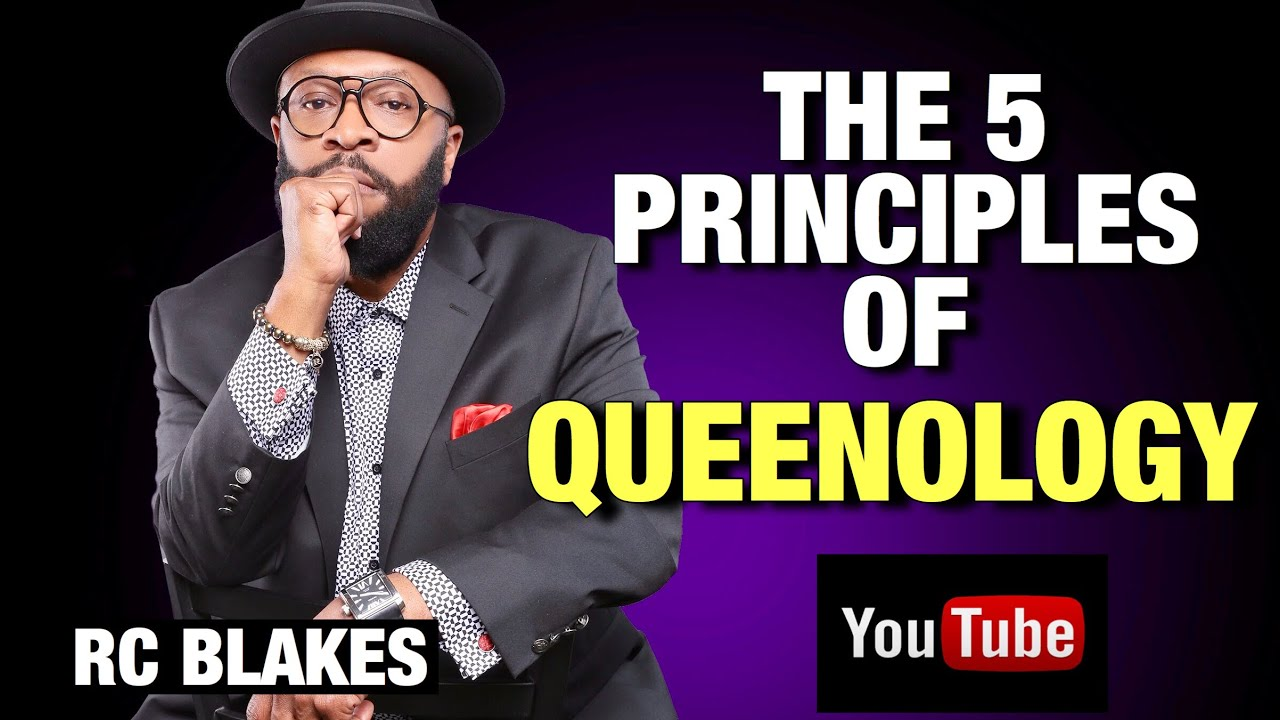 THE 5 PRINCIPLES OF QUEENOLOGY by RC BLAKES