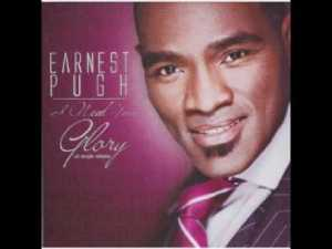 Earnest Pugh – I Need Your Glory (song and mp3 download)