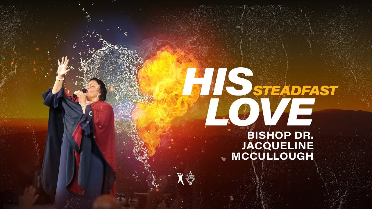 His Steadfast Love – Bishop Jacqueline McCullough [October 6th, 2019]
