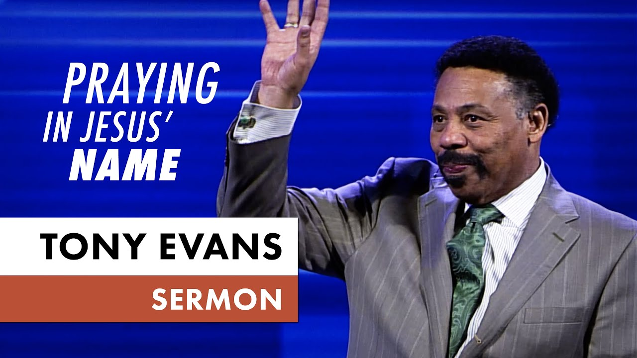 Praying in Jesus' Name – Tony Evans Sermon