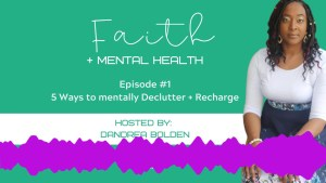 5 Ways to Mentally Declutter + Recharge Podcast Episode