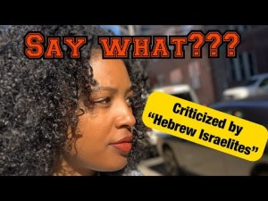 Christian woman responds to Hebrew Israelite critique