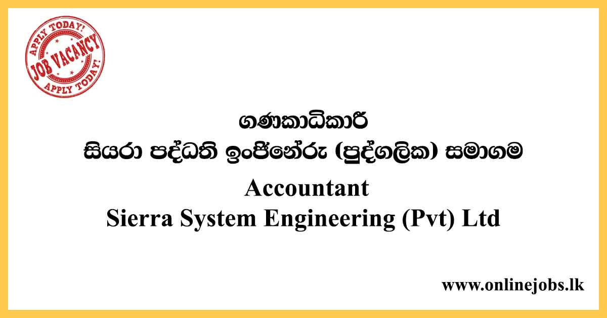 Accountant - Sierra System Engineering (Pvt) Ltd Vacancies 2020