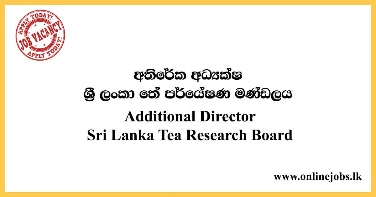 Additional Director - Sri Lanka Tea Research Board
