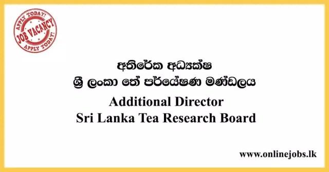 Additional Director - Sri Lanka Tea Research Board