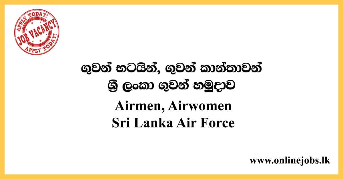 Airmen, Airwomen - Sri Lanka Air Force Vacancies 2020