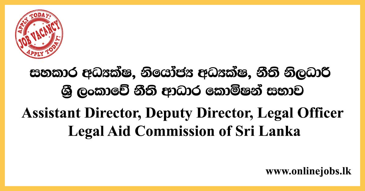 Assistant Director, Deputy Director, Legal Officer - Legal Aid Commission of Sri Lanka