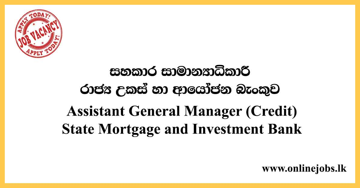 Assistant General Manager - State Mortgage and Investment Bank Vacancies