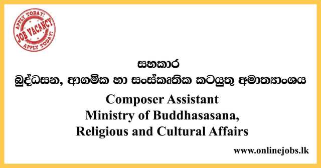 Composer Assistant Vacancies - Ministry of Buddhasasana, Religious and Cultural Affairs