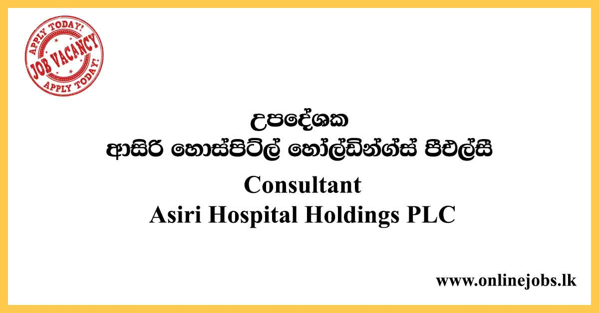 Consultant - Asiri Hospital Holdings PLC
