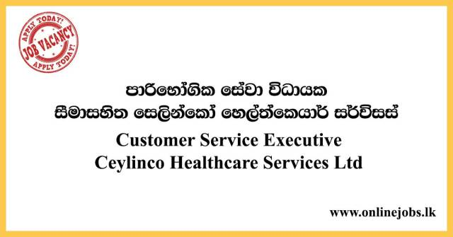 Customer Service Executive Ceylinco Healthcare Services Ltd
