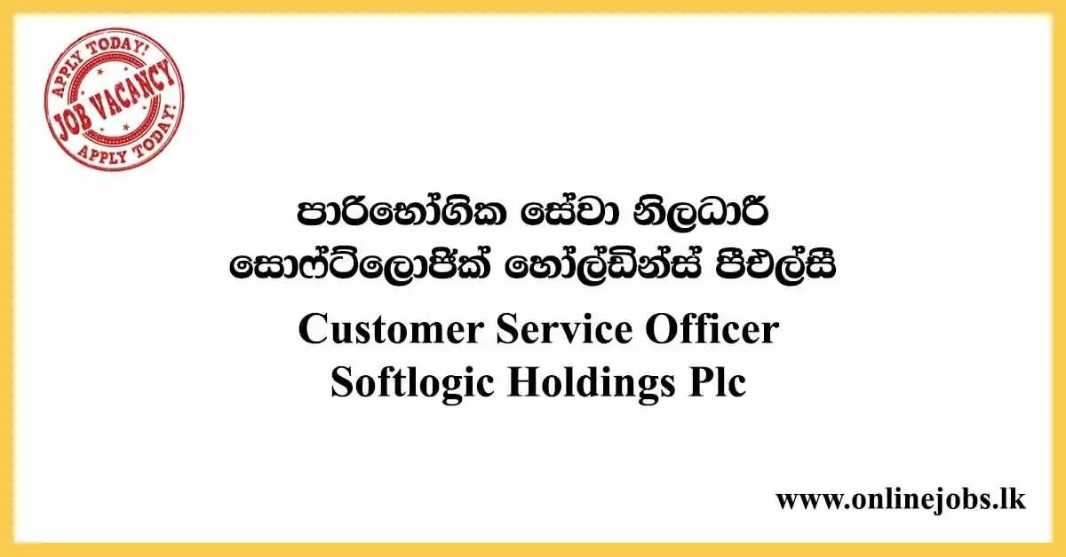 Customer Service Officer - Softlogic Holdings Plc