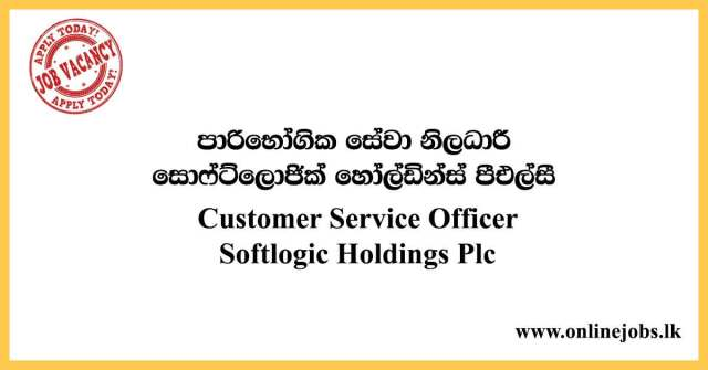 Customer Service Officer - Softlogic Holdings Plc