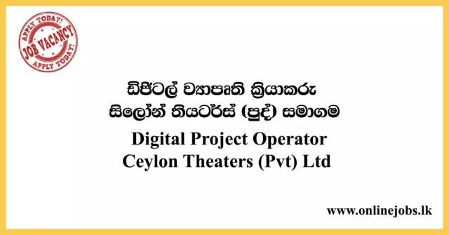 Digital Project Operator - Ceylon Theaters (Pvt) Ltd