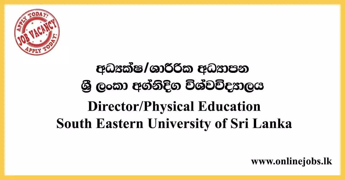Director/Physical Education - South Eastern University of Sri Lanka Vacancies